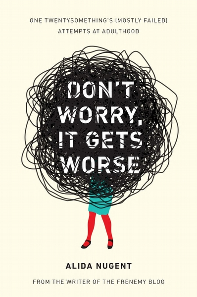 Don't Worry, It Gets Worse - Alida Nugent