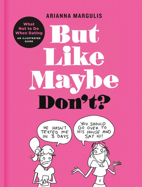 But Like Maybe Don't? - Arianna Margulis